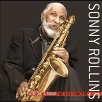 Sonny Rollins - Without A Song: The 9/11 Concert