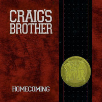 Craigs Brother - Homecoming