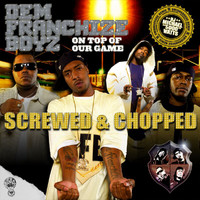 Dem Franchize Boyz - On Top Of Our Game (Screwed & Chopped)