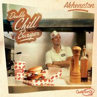 Akhenaton - Double Chill Burger (Best of)
