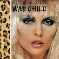 Blondie - War Child (Digital EP)
