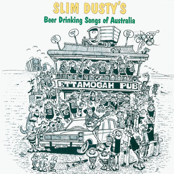 Slim Dusty - Slim Dusty's Beer Drinking Songs Of Australia