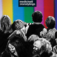 Medicine8 - Iron Stylings (Explicit)