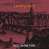 Lindisfarne - Fog On The Tyne