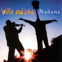 Willie And Lobo - Mañana