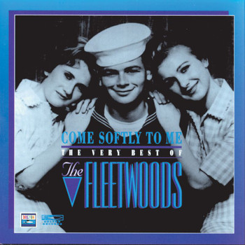The Fleetwoods - Come Softly To Me: The Very Best Of The Fleetwoods