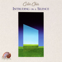 Colin Chin - Intruding On A Silence