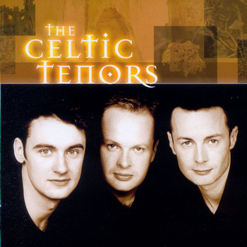 The Celtic Tenors - The Celtic Tenors
