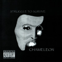 CHAMELEON - STRUGGLE TO SURVIVE (Explicit)