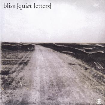 Bliss - Quiet Letters