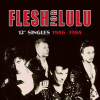 "Flesh For Lulu - 12"" Singles 1986-1988"