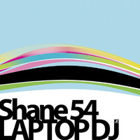 Shane 54 - Laptop DJ (Explicit)