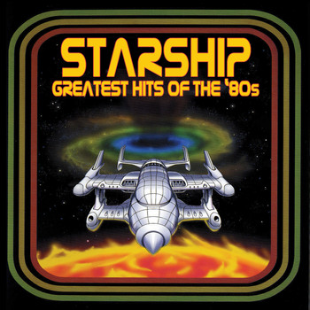Starship - Greatest Hits Of The '80s
