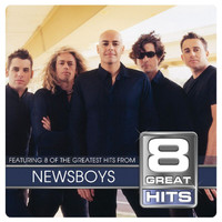 Newsboys - 8 Great Hits Newsboys