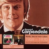 Howard Carpendale - Anthologie Vol. 1: Ich Geb' Mir Selbst 'Ne Party / Howard Carpendale