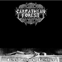 Carpathian Forest - Black Shining Leather (Explicit)