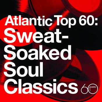 Various Artists - Atlantic Top 60: Sweat-Soaked Soul Classics