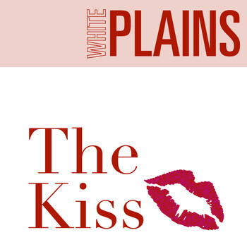 White Plains - The Kiss