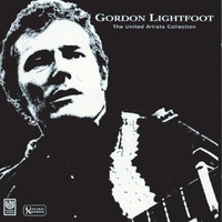 Gordon Lightfoot - The United Artists Collection