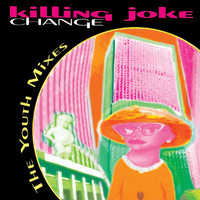 Killing Joke - Change: The Youth Mixes E.P.