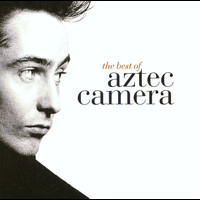 Aztec Camera - The Best Of Aztec Camera