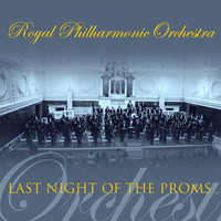 The Royal Philharmonic Orchestra - RPO Last Night Of The Proms