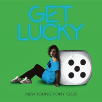 New Young Pony Club - Get Lucky (Digital Bundle UK)
