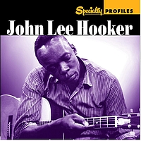 John Lee Hooker - Specialty Profiles: John Lee Hooker