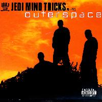 Jedi Mind Tricks - Outerspace (Explicit)