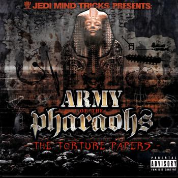Jedi Mind Tricks & Army of the Pharaohs - The Torture Papers (Explicit)