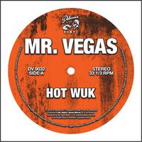 "Mr. Vegas - Hot Wuk 12"" (Explicit)"
