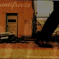 Antifreeze - The Search For Something More