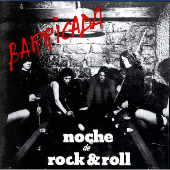 Barricada - Noche De Rock And Roll (Explicit)