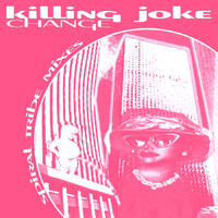 Killing Joke - Change: Spiral Tribe Mixes E.P.
