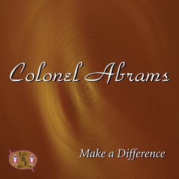 Colonel Abrams - Make A Difference