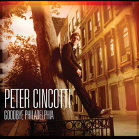 Peter Cincotti - Goodbye Philadelphia (Int'l Maxi)