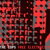 The Cops - Free Electricity