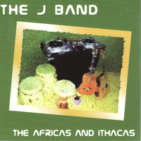 The J Band - the Africas and Ithacas