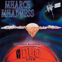 Duo Live - Mharch Mhadness (Explicit)