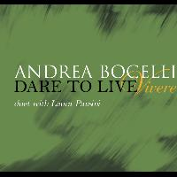 Andrea Bocelli - Dare To Live