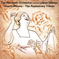 Nazareth Orchestra with Lubna Salame - Oum Kolthoom - The Anniversary Tribute