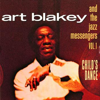 Art Blakey & The Jazz Messengers - Vol. 1: Child's Dance