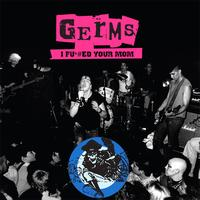 Germs - I F*#ed Your Mom - Live '78-'79