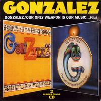 Gonzalez - Gonzalez - Our Only Weapon Is Our Music