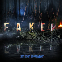 Faker - Be The Twilight (Explicit)