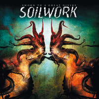 Soilwork - Sworn To A Great Divide (Explicit)