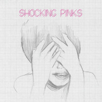 Shocking Pinks - Shocking Pinks