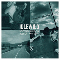 Idlewild - Scottish Fiction: Best of 1997 - 2007