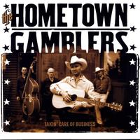 The Hometown Gamblers - Takin' Care Of Business