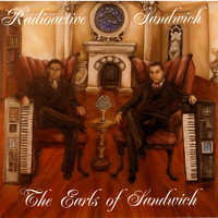 Radioactive Sandwich - The Earls of Sandwich